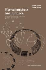B877: Haude / Wagner: Herrschaftsfreie Institutionen. Texte zur Stabilisierung staatsloser, egalitärer Gesellschaften