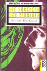 * Hemminger (Hg.): Die Rückkehr der Zauberer. New Age - Eine Kritik