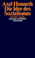 B1099: Axel Honneth - Die Idee des Sozialismus - Versuch einer Aktualisierung