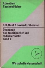 * Hunt/Sherman: Ökonomie. Aus traditioneller und radikaler Sicht. Band 1