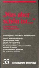 * Kaltenbrunner (Hg.): Was aber schön ist...; Rechtfertigung des Ästhetischen