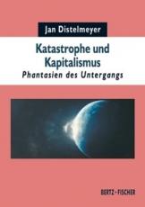 B407: J. Distelmeyer - Katastrophe und Kapitalismus