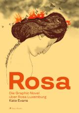B1140: Evans, Kate: Rosa. Die Graphic Novel über Rosa Luxemburg