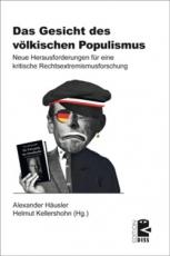 B1177: Kellershohn, Häusler (Hg.): Das Gesicht des völkischen Populismus. Neue Herausforderungen für eine kritische Rechtsextremismusforschung