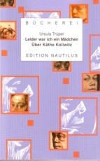 B336: Käthe Kollwitz - Leider war ich ein Mädchen