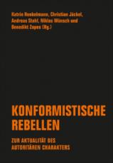 B579: Verschiedene Autoren (Hg) - Konformistische Rebellen. Zur Aktualität des autoritären Charakters