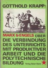 * Krapp: Marx & Engels über die Verbindung des Unterrichts mit produktiver Arbeit und die polytechnische Bildung