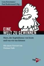 B442: Lena Kreymann / Paul Rodermund (Hg,): Eine Welt zu gewinnen. Marx, der Kapitalismus von heute und was wir tun können