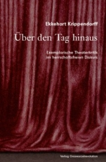 B1197: Krippendorff: Über den Tag hinaus. Exemplarische Theaterkritik im herrschaftsfreien Diskurs