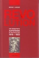 B423: B. Langer - Revolution und bewaffnete Aufstände in Deutschland 1918-1923