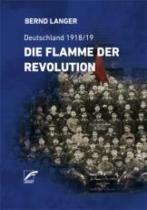 B071: Bernd Langer - Die Flamme der Revolution. Deutschland 1918/19