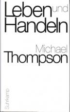B328: Thompson: Leben und Handeln - Grundstrukturen der Praxis und des praktischen Denkens