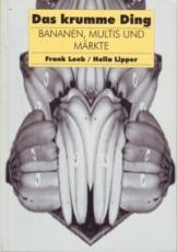* Leeb/ Lipper: Das krumme Ding. Von Bananen, Multis und Märkten