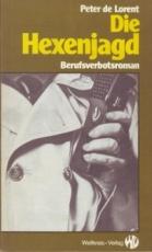 * P. de Lorent: Die Hexenjagd. Berufsverbotsroman