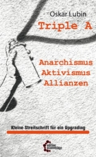 B1019: O. Lubin - Triple A – Anarchismus, Aktivismus, Allianzen