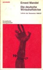 * Mandel: Die deutsche Wirtschaftskrise. Lehren der Rezession 1966/67