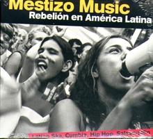 Mestizo Music: Rebelión en Amèrica Latina