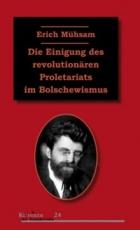 B774: E.Mühsam - Die Einigung des revolutionären Proletariats im Bolschewismus