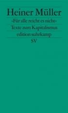 B353: Heiner Müller »Für alle reicht es nicht« - Texte zum Kapitalismus