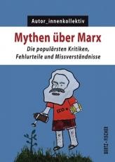 B1122: Autor_innenkollektiv: Mythen über Marx. Die populärsten Kritiken, Fehlurteile und Missverständnisse. Kapital & Krise 4