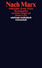 B1105: R. Jaeggi, D. Loick (hg.) - Nach Marx - Philosophie, Kritik, Praxis