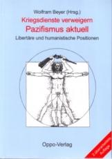 B692: W. Beyer (Hrsg.) - Kriegsdienste verweigern - Pazifismus aktuell