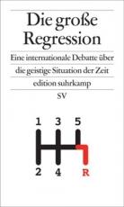 B350: H. Geiselberger (Hg) - Die große Regression. Eine internationale Debatte über die geistige Situation der Zeit