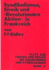 B650: F.F.Ridley - Syndikalismus, Streik und Revolutionäre Aktion in Frankreich