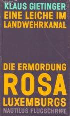B002: K.Gietinger - Eine Leiche im Landwehrkanal. Die Ermordung Rosa Luxemburgs