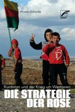 B1157: Anselm Schindler: Die Strategie der Rose. Kurdistan und der Krieg um Westasien