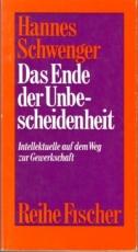 * Schwenger: Das Ende der Unbescheidenheit. Intellektuelle auf dem Weg zur Gewerkschaft