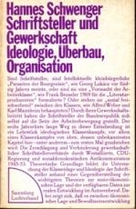* Schwenger: Schriftsteller und Gewerkschaft. Ideologie, Überbau, Organisation