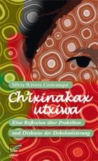 B1154: S. R. Cusicanqui: Chixinakax utxiwa. Eine Reflexion über Praktiken und Diskurse der Dekolonisierung