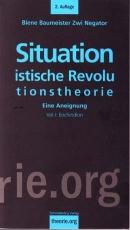 B130: Biene Baumeister Zwi Negator - Situationistische Revolutionstheorie, Vol. 1