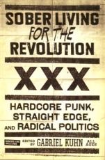 pm: Kuhn: Sober Living for the Revolution: Hardcore Punk, Straight Edge And Radical Politics
