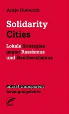 B1200: Dieterich: Solidarity Cities. Lokale Strategien gegen Rassismus und Neoliberalismus