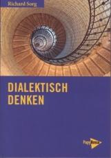 B1121: Sorg, Richard: Dialektisch denken