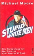 * Moore - Stupid White Men