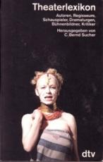 * Sucher (Hg.): Theaterlexikon. Autoren, Regisseure, Schauspieler, Dramaturgen, Bühnenbildner, Kritiker