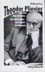 B309: Wolfgang Haug - Theodor Plievier. Anarchist ohne Adjektive. Der Schriftsteller der Freiheit
