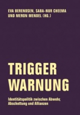 B1208: Eva Berendsen u.a. - Trigger Warnung. Identitätspolitik zwischen Abwehr, Abschottung und Allianzen