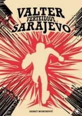 B444: Ahmet Muminović: Valter verteidigt Sarajevo
