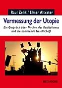 B887: Raul Zelik / Elmar Altvater - Vermessung der Utopie