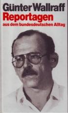 * Wallraff, G.: Reportagen aus dem bundesdeutschen Alltag (TB)