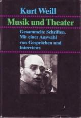 * Weill: Musik und Theater. Gesammelte Schriften