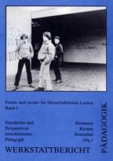 B305: Baumann; Klemm; Rosenthal: Werkstattbericht Pädagogik 1. Geschichte und Perspektiven anarchistischer Pädagogik