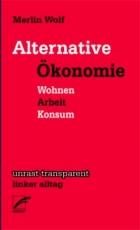 B1212: Merlin Wolf: Alternative Ökonomie. Wohnen - Arbeit - Konsum